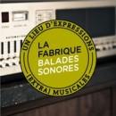 La Fabrique Balades Sonores
