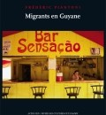 Migrants en Guyane (Frédéric Piantoni)