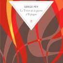 Le Trésor de la Guerre d'Espagne (Serge Pey)