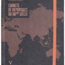 Carnets de reportages du  XXIème siècle