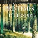 Un printemps à Tchernobyl (Emmanuel Lepage)