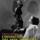 """L'invention des Arts """"Primitifs"""""""