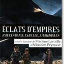 Eclats d'empires, Asie Centrale, Caucase, Afghanistan