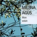 Mon voisin (Milena Agus)