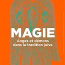 Magie - Anges et démons dans la tradition juive