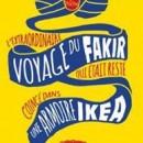 L'Extraordinaire Voyage du fakir qui était resté coincé dans une armoire Ikea (Romain Puértolas)