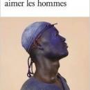Il faut beaucoup aimer les hommes (Marie Darrieussecq)