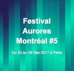 Festival Aurores Montréal #5 2017