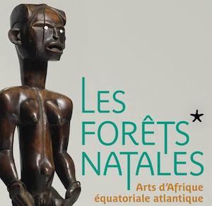 Les Forêts natales. Arts d'Afrique équatoriale atlantique (Musée du Quai Branly)