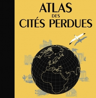 Atlas des cités perdues - Aude de Tocqueville
