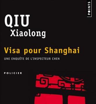 Visa pour Shanghai - Qiu Xiaolong
