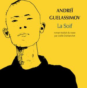 La Soif - Andreï Guelassimov