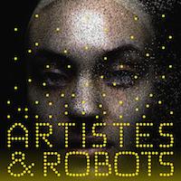 Artistes & Robots