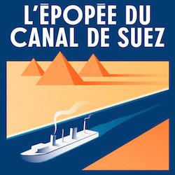 L'Epopée du Canal de Suez